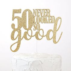 birthday ideas for women turning 50 birthday party decorations ideas for women. birthday ideas for women turning get this gold 50 never looked so good cake topper that is the perfect birthday party decoration. 50th Birthday Cake For Women, 40th Birthday Cake Topper, 50th Birthday Party Decorations, Moms 50th Birthday, Birthday Cake Decorating, Birthday Woman, Birthday Parties, 50th Birthday Themes, Fifty Birthday