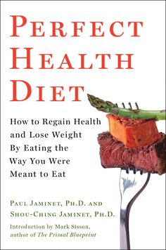Our book: Perfect Health Diet: Regain Health and Lose Weight by Eating the Way You Were Meant to Eat