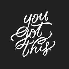 """you got this."" 