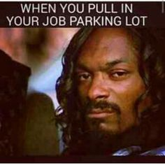😂😂😂 you ever roll up to work and be like 'mannnnn eff this job! But, you still go though! Office Humor, Work Humor, Work Funnies, Funny Relatable Memes, Funny Quotes, Badass Quotes, Job Memes, Morning Memes, And So It Begins