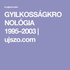 GYILKOSSÁGKRONOLÓGIA 1995–2003   ujszo.com