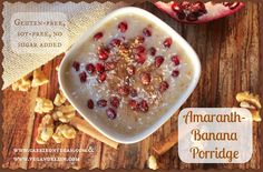 Make this Amaranth-Banana Porridge for an easy, gluten-free breakfast with no added sugar. #vegan #nutritarian