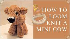 Knitting Loom Dolls, Crochet Hooks, Knit Crochet, Mini Cows, Peg Loom, Teddy Bear, Muse, Blog, Crafts