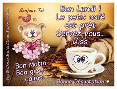 Lundi image #6401 - Bon Lundi ! Le petit café est prêt servez-vous... Bonjour Toi, Bon Matin, Bon gros câlins. Bonne Dégustation