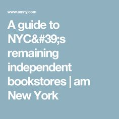 A guide to NYC's remaining independent bookstores | am New York