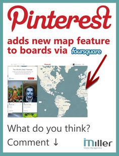 Pinterest adds new MAP feature via foursquare. For more breaking social media news follow @mmmsocialmedia - Miller Media Management