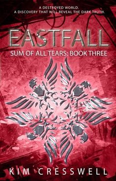 Eastfall (Sum Of All Tears Book 3) by Kim Cresswell + giveaway