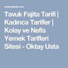 Tavuk Fajita Tarifi | Kadınca Tarifler | Kolay ve Nefis Yemek Tarifleri Sitesi - Oktay Usta