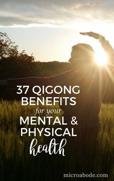 37 Qigong Benefits for your Mental and Physical Health | natural health | natural remedies