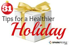 Here are 31 daily tips that will help you eat right, exercise more, and combat stress during the holiday season.