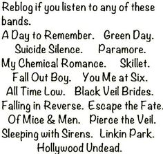 A lot o Great Bands!!(: