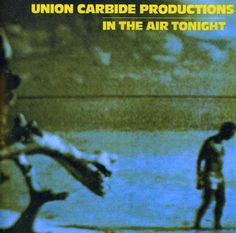 Union Carbide Productions - In the Air Tonight