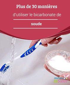Plus de 30 #manières d'utiliser le bicarbonate de soude Si nous devions faire une #liste des #éléments qui ne doivent manquer dans aucune #maison, le #bicarbonate de soude serait assurément à sa tête.