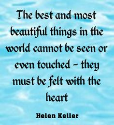 The best and most beautiful things in the world cannot be se... - shared via pinletmagic.com