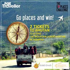 Take part in the Go Places contest and you could get a head start by winning tickets to Bhutan to attend the Mountain Echoes Festival in Thimphu! http://on.fb.me/1nidiCR