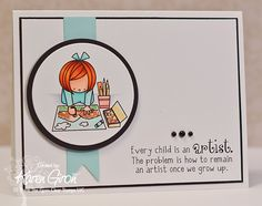 Every Child stamp set from There She Goes Clear Stamps...really cute card, love the sentiment!