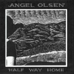 Angel Olsen - Half Way Home    Her voice catches