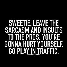 30 Best humor sarcasm Quotes sarcasm Quotes The most funny caps. Our sense of humor Rebel Quotes, Motivacional Quotes, Bitch Quotes, Badass Quotes, Funny Quotes, Funny Humor, Ecards Humor, Memes Humor, Stupid Girl Quotes