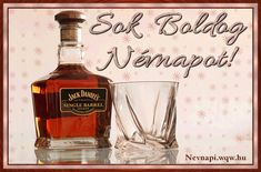 Névnapi képeslap férfiaknak Jack Daniels whiskyvel. Jack Daniels, Whisky, Whiskey Bottle, Happy Birthday, Humor, Drinks, Whiskey, Happy Aniversary, Drinking