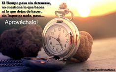 Puedes Atrasar el Reloj, pero no puedes Dejar de Vivir, Soñar e Ilusionarte!