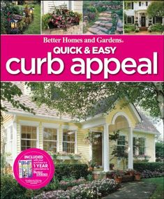Quick & Easy Curb Appeal (Better Homes & Gardens « Library User Group