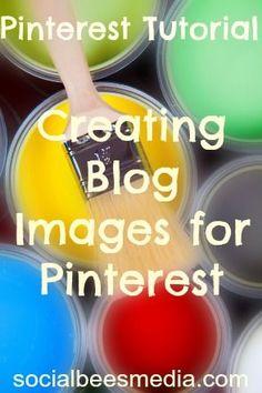 Pinterest Tutorial: Creating Blog Images for Pinterest Click here for the full blog post: http://socialbeesmedia.com/pinterest-tutorial-creating-blog-images-pinterest/
