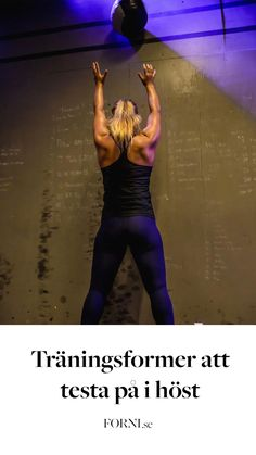 Behöver du inspiration för att komma igång med höstens träning? Då borde du kika på Lindas tips på roliga träningsformer!