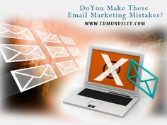 Do You Make These Email #Marketing Mistakes?