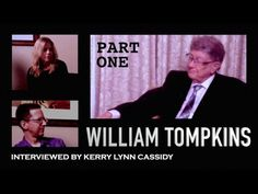 NAVY SANCTIONED DISCLOSURE  - PART ONE - DEC 15, 2016 - WILLIAM TOMPKINS:  SELECTED BY EXTRATERRESTRIALS -  William Mills Tompkins is one of the most important witnesses to come forward revealing details about the Secret Space Program and human interactions with ETs. ...