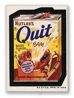 Wacky Packages Topps 4th Series: Nutlee's Quit