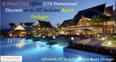R Travel Club Offers $250 Promotional Discount on its All-Inclusive Resort Packages