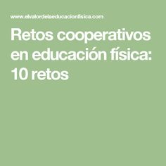 Retos cooperativos en educación física: 10 retos Cooperative Games, Physical Education, Physics, Escape Room, Ideas, Team Building Activities, Teamwork, School, Physical Education Lessons