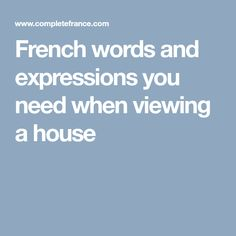 Viewing a property in France? Brush up on this French vocabulary for house viewings before you go! Property France, House Viewing, French Words, Vocabulary, Language, Speech And Language, Language Arts