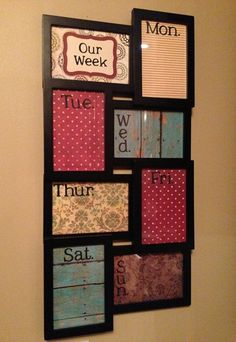 My project today!! Dry Erase Weekly Calendar Collage.  Frame from Hob Lob. Scrapbook paper & cricut to decorate.