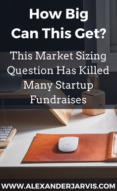 How big can this get? Market sizing has killed many startup fundraises Sorting, Fundraising, Lipstick, Marketing, Canning, This Or That Questions, Big, Lipsticks, Home Canning