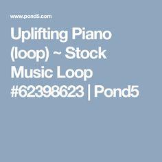Uplifting Piano (loop) ~ Stock Music Loop #62398623   Pond5 Fannie Mae, Piano, Music, Musica, Musik, Pianos, Muziek, Music Activities, Songs
