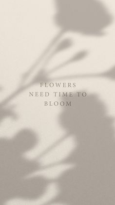 Flowers need time to bloom Beige Aesthetic, Quote Aesthetic, Simple Aesthetic, Japanese Aesthetic, Positive Quotes, Motivational Quotes, Inspirational Quotes, Positive Motivation, Life Motivation