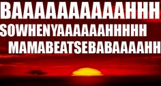 that moment when everyone makes up the words to the beginning song of the lion king!