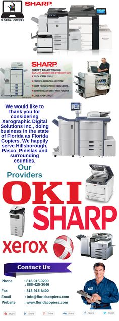 We would like to thank you for considering Xerographic Digital Solutions Inc., doing business in the state of Florida as Florida Copiers. We happily serve Hillsborough, Pasco, Pinellas and surrounding counties. https://www.floridacopiers.com/