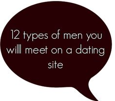 Two Monsters and Me: 12 types of men you will meet on a dating site