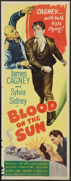 Blood on the Sun (United Artists, Insert X Drama. Starring James Cagney, Sylvia - Available at Sunday Internet Movie Poster. Screen Print Poster, Poster Prints, Porter Hall, Sylvia Sidney, Mgm Las Vegas, James Cagney, Farm Boys, Two Movies, Internet Movies