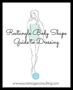 Do you have a #RectangleBody Shape? Wear the styles that flatter you! Go to http://auraimageconsulting.com/2014/06/rectangle-body-shape/ #StylistToronto #ImageConsultant