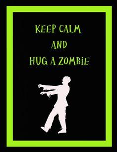 Keep Calm and Hug A Zombie 8 x 10 Art Print by by SamIamArt, $15.00