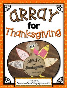 """""""Array"""" For Thanksgiving --- Turkey-Themed Array Craftivity! This adorable little turkey provides terrific practice with repeated addition and arrays, AND makes a festive Thanksgiving bulletin board display, as well!"""
