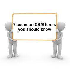 7 common CRM terms you should know