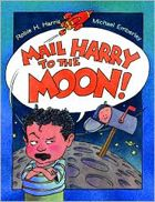 Mail Harry to the Moon by Robie Harris. Prairie Bud Winner 2010-2011. (Book cover used with permission from bn.com.)