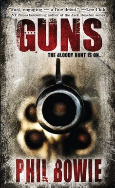 July 15, 2012 - Guns: Book One in the John Hardin Series - Phil Bowie