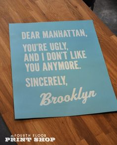 Dear Manhattan...Take all your thoughtless yuppies and fake rude greedy hippies back. The cool nice ones can stay though. Please and thank you. -N SylphNSiren