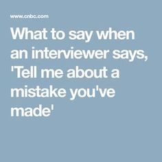 Job interview preparation - Suzy Welch What to say when an interviewer says, 'Tell me about a mistake you made' – Job interview preparation Job Interview Preparation, Interview Skills, Job Interview Tips, Job Interview Questions, Job Interviews, Resume Advice, Job Resume, Resume Help, Resume Ideas