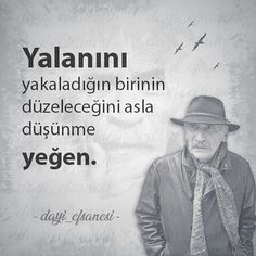 Ramiz Uncle Pattern is actually the name of the legendary character of Tuncel Kurtiz in Ezel series. Motivation Sentences, Book Quotes, Life Quotes, Good Sentences, Most Beautiful Words, Cool Words, Karma, Favorite Quotes, Quotations